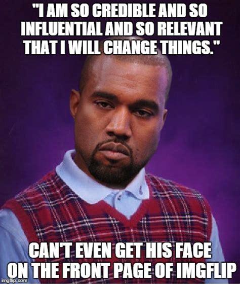 Kanye Meme Generator - bring on bad luck kanye quotes imgflip