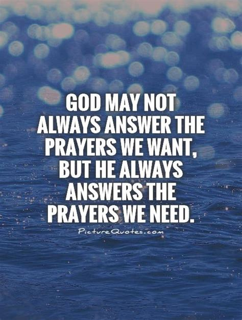 Hes The One That We Want by Quotes About God Answering Prayers Quotesgram