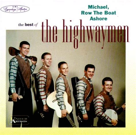 michael row the boat highwaymen michael row the boat ashore the best of the highwaymen