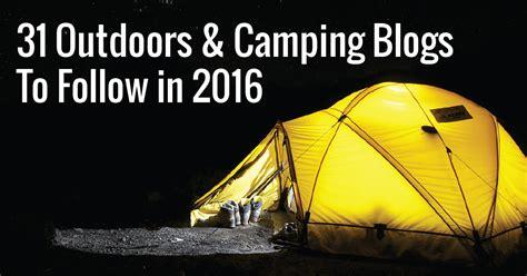 best outdoors blogs 31 best outdoors cing blogs to follow 2016