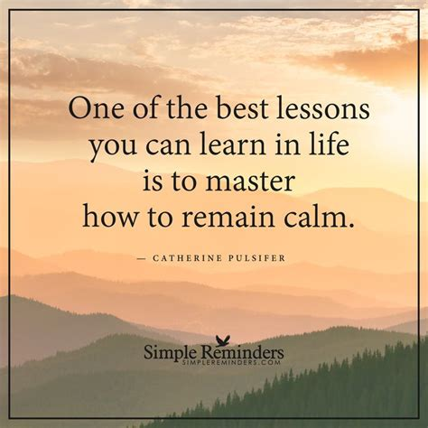 learn how to remain calm one of the best lessons you can