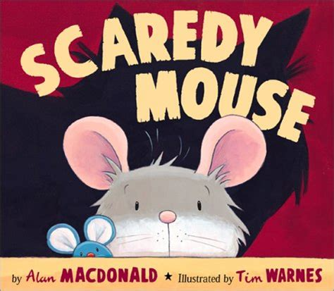 mouse books scaredy mouse by alan macdonald reviews discussion