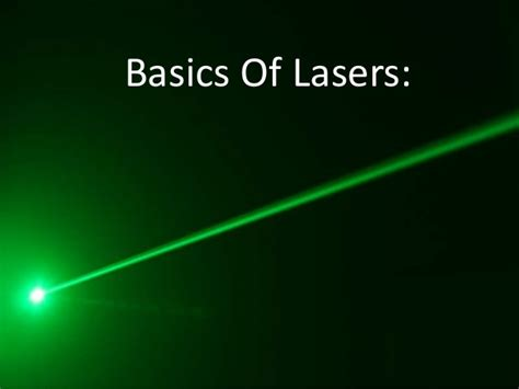 Basic Laser by Basics Of Lasers