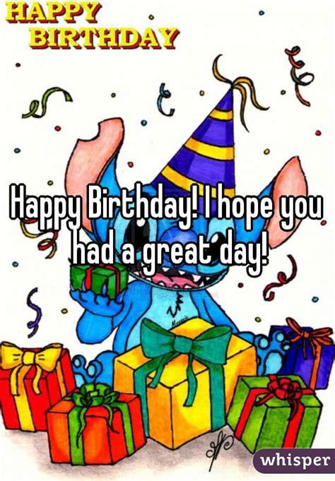 happy birthday  hope    great day