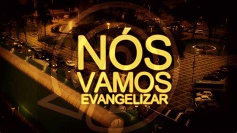 imagenes de evangelismo n 243 s vamos evangelizar youtube