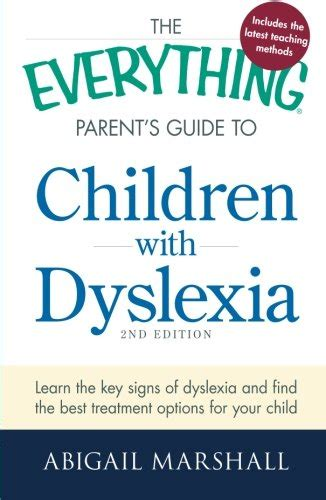 s day parents guide the everything parent s guide to children with dyslexia