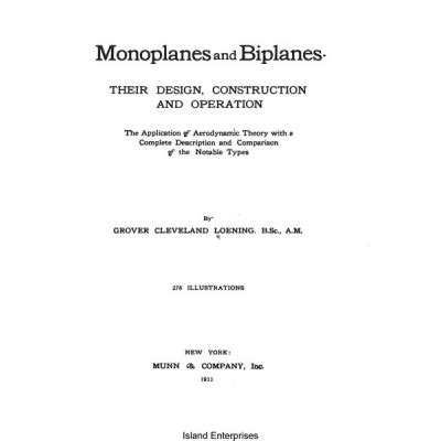 monoplanes and biplanes their design construction and operation the application of aerodynamic theory with a complete description and comparison of the notable types classic reprint books monoplanes and biplanes their design construction and