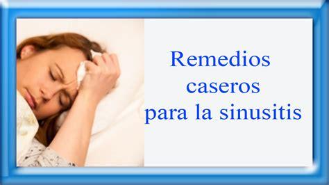 remedios caseros y naturales para la sinusitis mis remedio casero para la sinusitis