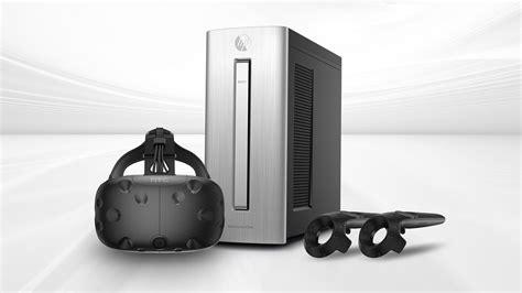 Vr For Pc htc hp announce vive vr ready envy 750 pc bundle custom pc review