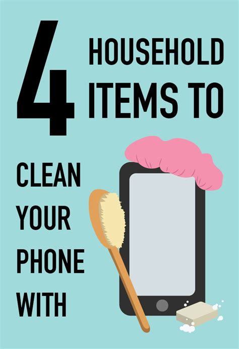clean the phone 4 household items to help clean your phone