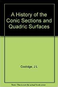 history of conic sections a history of the conic sections and quadric surfaces j l