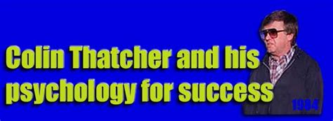 colin thatcher and his psychology for success
