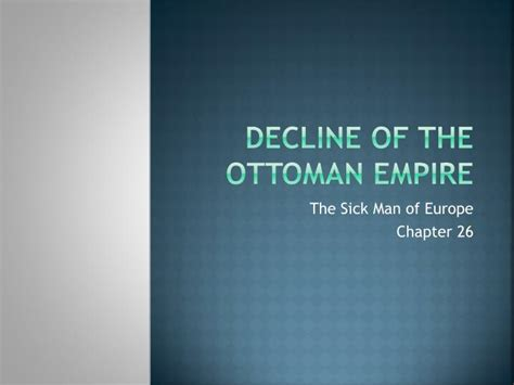 decline of the ottoman empire ppt decline of the ottoman empire powerpoint