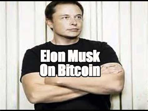 elon musk on bitcoin elon musk interview on bitcoin and cryptocurrency bitcoin