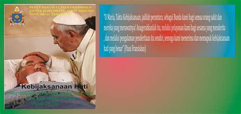 Dari Hiroshima Ke Hari Ibu pesan bapa suci paus fransiskus untuk hari orang sakit sedunia ke 23 tahun 2015 mirifica news