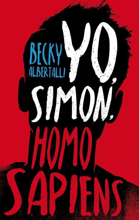 libro simon vs the homo perdido entre los libros rese 241 a de quot yo simon homo sapiens quot de becky albertalli