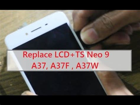 Lcd Oppo A37f bongkar disassembly oppo neo 9 a37f replace lcd touch screen part 2