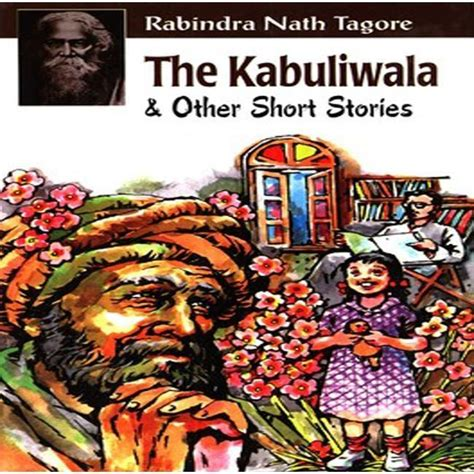 what is the theme of kabuliwala story rabindranath tagore kabuliwala in delhi ncr oxford bookstore what s hot
