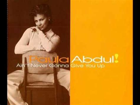 Paula Abdul Has Never Been by Paula Abdul Ain T Never Gonna Give You Up Livingsting
