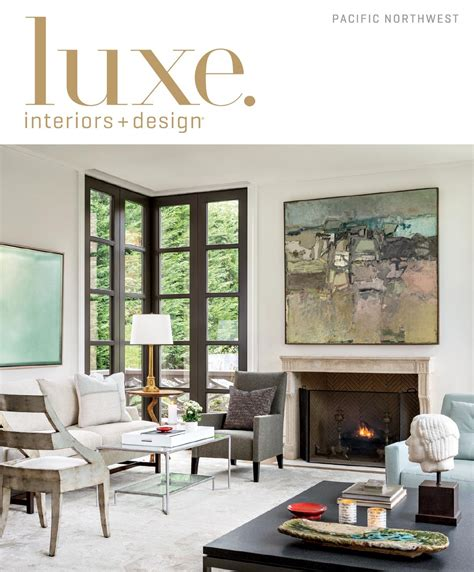 wa home design living magazine luxe magazine spring 2015 pacific northwest by sandow
