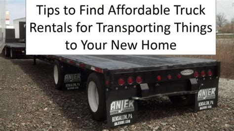 how to your to find things tips to find affordable truck rentals for transporting things to your