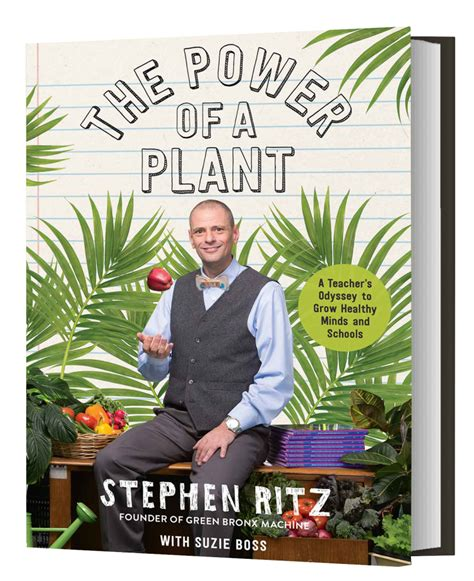 the power of a plant a s odyssey to grow healthy minds and schools books the power of a plant a teacher s odyssey to grow healthy