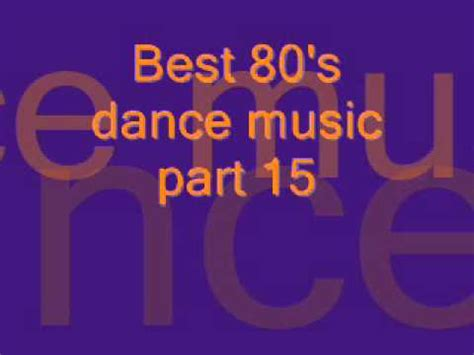 best 80s dance songs best 80 s dance music mix part 15 youtube
