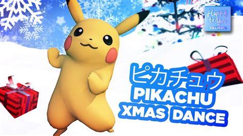 pikachu xmas pokemon dance merry christmas  happy toyou youtube