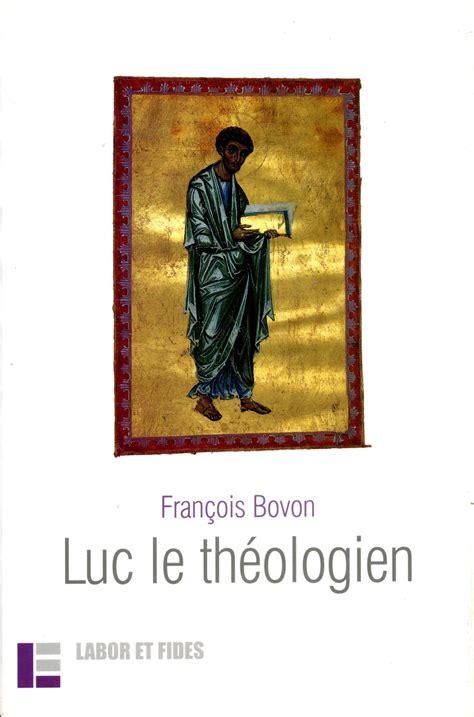 Bovon Luc by Luc Le Th 233 Ologien Sciences Bibliques Les 201 Ditions Labor Et Fides