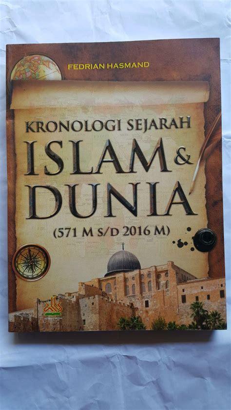 Sumbangan Keilmuan Islam Pada Dunia Pustaka Al Kautsar Karmedia Buku Kronologi Sejarah Islam Dan Dunia 571 2016 Masehi