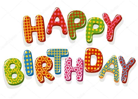 design letters of happy birthday happy birthday letter design letters font