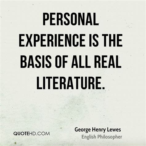 personal experience of when i george henry lewes experience quotes quotehd