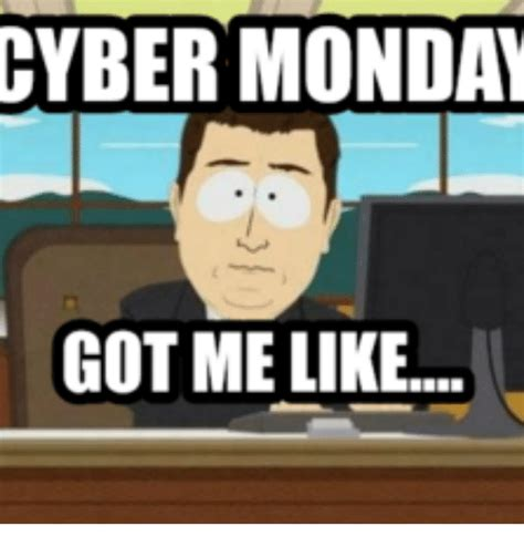Cyber Monday Meme - 25 best memes about mondays got me like mondays got me