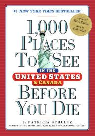 1 000 places to see in the united states and canada before you die by patricia schultz
