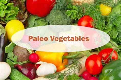 vegetables on paleo diet paleo vegetables