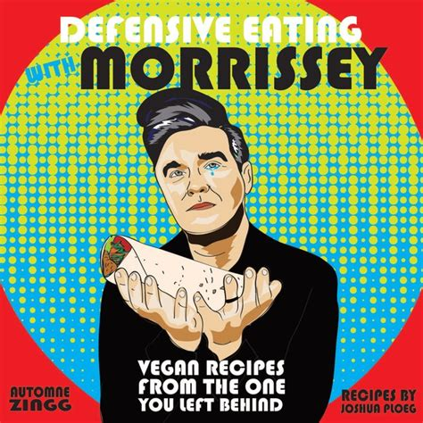 comfort eating with nick illustrated morrissey and nick cave vegan cookbooks on kickstarter morrissey solo