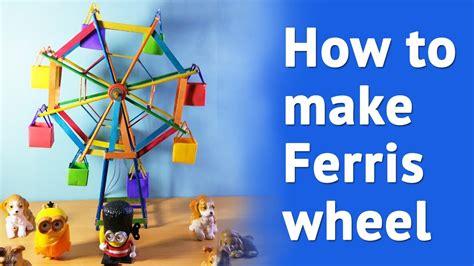 how to make home how to make ferris wheel at home simple diy ferris wheel