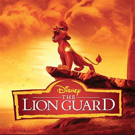 film lion songs the lion guard soundtrack 169 the lion king