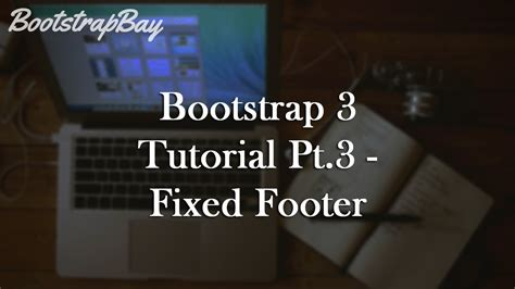 bootstrap tutorial on youtube bootstrap 3 tutorial pt 3 fixed footer youtube
