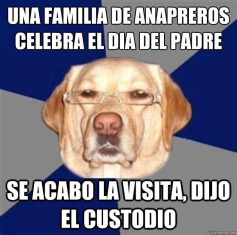 Racist Dog Meme - una familia de anapreros celebra el dia del padre se acabo