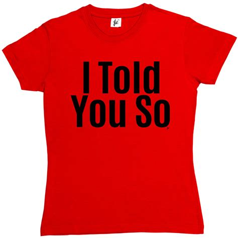 So Are You T Shirt i told you so mothers day womens t shirt