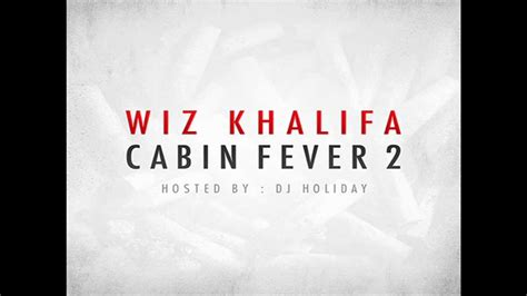 Wiz Khalifa Cabin Fever 1 by Wiz Khalifa Stu Feat J