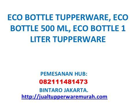 Botol Tupperware 1 5 Liter botol minum eco bottle tupperware eco bottle 500 ml eco