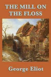 The Mill On The Floss George Eliot the mill on the floss george eliot h 228 ftad