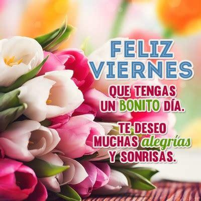 imagenes de feliz viernes para descargar nuevas frases para desear feliz viernes con mucho amor