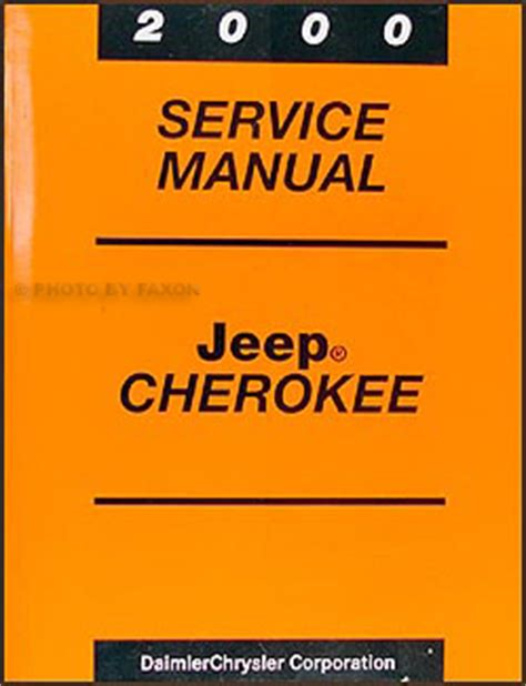 automotive repair manual 2000 jeep cherokee user handbook 2000 jeep cherokee owner s manual original