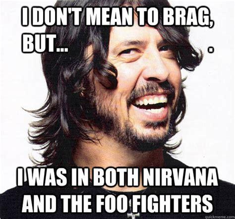 Foo Fighters Meme - nirvana memes google search people i admire