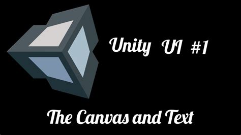 unity tutorial text unity ui tutorial 1 canvas and text youtube