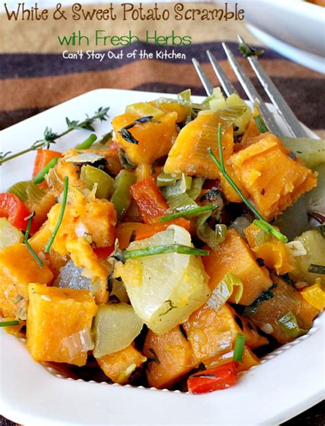 white and sweet potato scramble with fresh herbs can t stay out of the kitchen