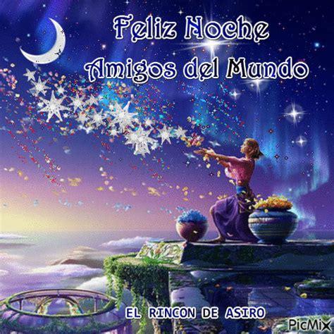 las noches del mundo 8424620534 amigos del mundo buena noches picmix